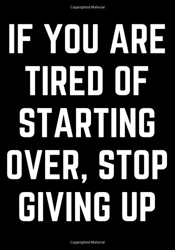 """Notebook Bullet Journal Dot-Grid, Blank, Cornell Line, 120 pages 7""""x10"""" : If you are tired of starting over, stop giving up.: Feminist Mom Beginner Family"""