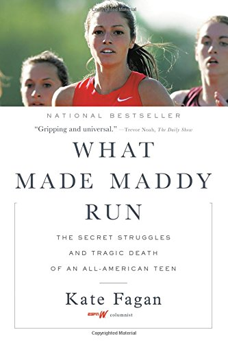 Pdf Self-Help What Made Maddy Run: The Secret Struggles and Tragic Death of an All-American Teen