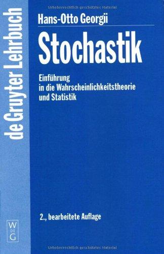 Stochastik: Einführung in die Wahrscheinlichkeitstheorie und Statistik: Einfuhrung in Die Wahrscheinlichkeitstheorie Und Statistik (De Gruyter Lehrbuch)