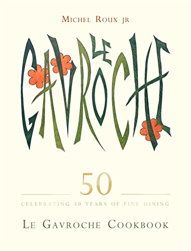 Le Gavroche Cookbook by Michel Roux Jr.
