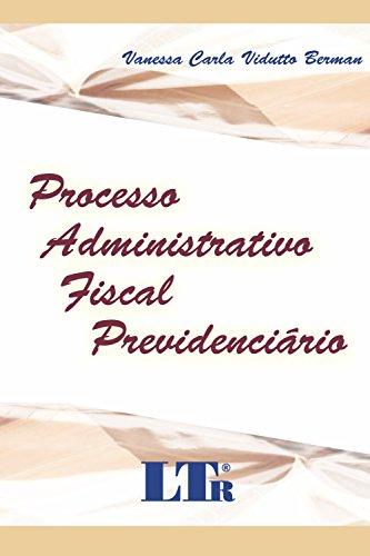 Processo Administrativo Fiscal Previdenciário
