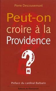 Peut-on croire à la Providence ? par Pierre Descouvemont