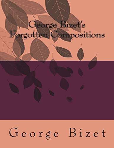 George Bizets Forgotten Compositions (Volume 1)  [Bizet, George] (Tapa Blanda)