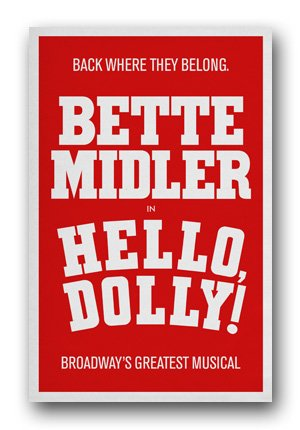 Poster Hello Dolly Bette Midler 2017 Broadway Musical ()