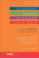 Saunders Student Nurse Planner, 2014-2015: A Guide to Success in Nursing School, 10e (Saunders Student Nurse Planner: A Guide to Success in Nursing School)