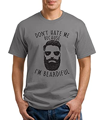 SignatureTshirts Men's Tee, Don't Hate Me Because I'm Beardiful - Nerdy, Funny & Cute Apparel%100 Cotton