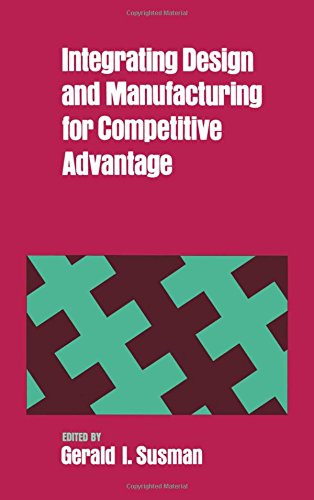 Integrating Design and Manufacturing for Competitive Advantage
