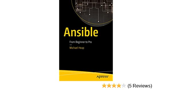 Amazon com: Ansible: From Beginner to Pro eBook: Michael Heap