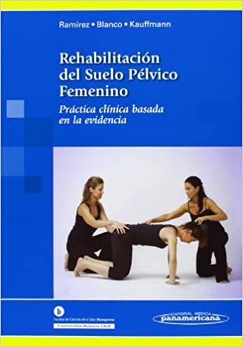 Rehabilitaci?n del Suelo P?lvico Femenino / Rehabilitation ...