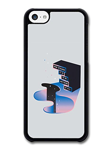How Strange It Is To Be Anything At All Quote with Cool Trippy Drawing case for iPhone 5C