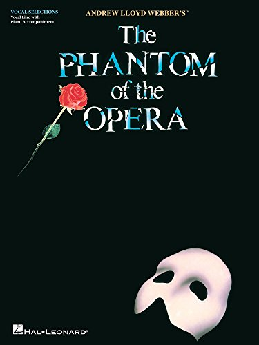 (The Phantom of the Opera Songbook: Vocal Selections (Vocal Line with Piano Accompaniment))
