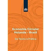 Economia Circular Holanda Brasil: da teoria à prática (Portuguese Edition)