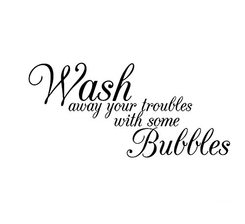 Wash Away Your Troubles With Some Bubbles Wall Sticker Removable Peel Wall Decal Home Decor Art Murals (Decor Bubbles Wall)
