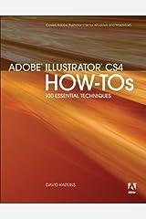 Adobe Illustrator CS4 How-Tos: 100 Essential Techniques Kindle Edition