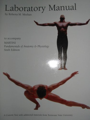 Laboratory Manual to Accompany Martini Fundamentals of Anatomy & Physiology Sixth Edition