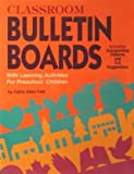 img - for Classroom Bulletin Boards: With Learning Activities for Preschool Children (Bulletin Board Books) book / textbook / text book