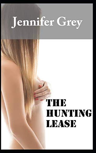 The Hunting Lease: Kimberly Pleases Three Hunters In A Cabin (Kimberly