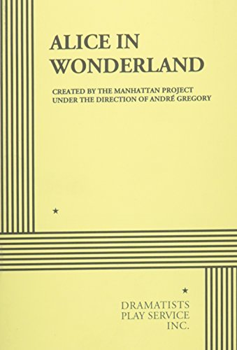 Alice in Wonderland. by under the direction of Andre Gregory Version of Lewis Carroll's classic created by The Manhattan Project - Malls Shopping Manhattan
