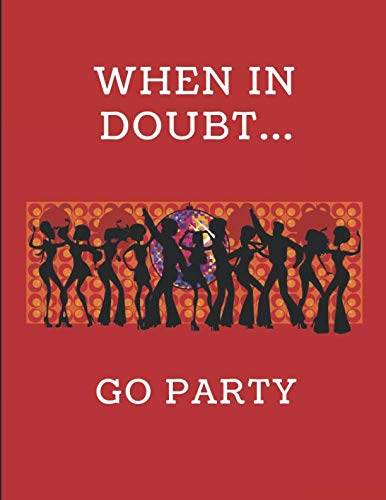 When In Doubt... Go Party: 2020 - 2021 Weekly Diary -