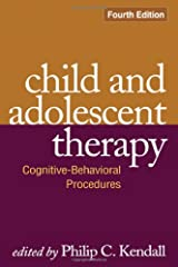 Child and Adolescent Therapy, Fourth Edition: Cognitive-Behavioral Procedures Hardcover