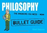 Philosophy - Bullet Guide, Robert Anderson, 1444135023