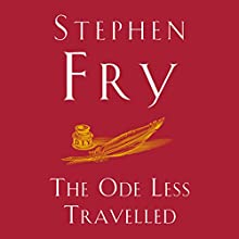 The Ode Less Travelled: Unlocking the Poet Within Audiobook by Stephen Fry Narrated by Stephen Fry