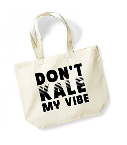 Don't Kale My Vibe - Large Canvas Fun Slogan Tote Bag Natural/Black