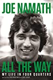 All the Way: My Life in Four Quarters: more info