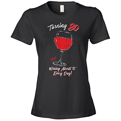 Turning 80 and Wining About It Every Day Shirt