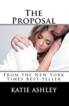 The Proposal (The Proposition Book 2) by [Ashley, Katie]