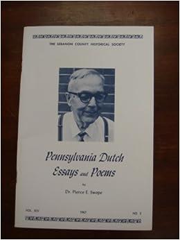 Pennsylvania Dutch essays and poems (Lebanon County Historical Society. [Publication])