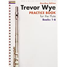 Trevor Wye - Practice Book for the Flute - Omnibus Edition Books 1-6