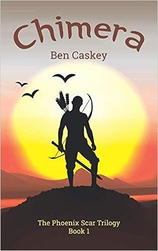 Chimera (The Phoenix Scar Trilogy): Ben Caskey