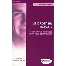 DROIT DU TRAVAIL (LE) : 360 QUESTIONS-RÉPONSES POUR TOUT COMPRENDRE