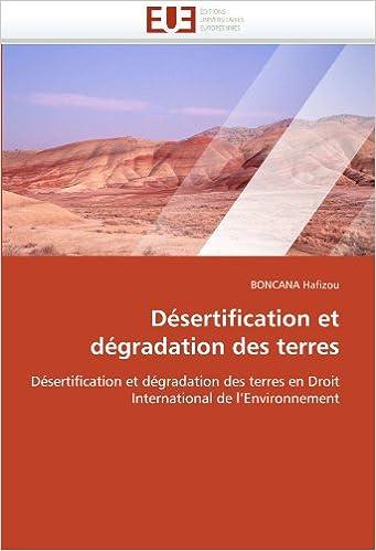 Lire en ligne Désertification et Dégradation des Terres en Droit Internatioanl de l'Environnement epub, pdf