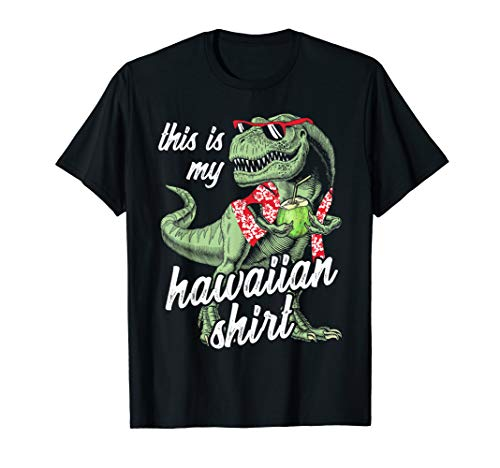 Funny This Is My Hawaiian Shirt Dinosaur T Rex Summer Gift]()