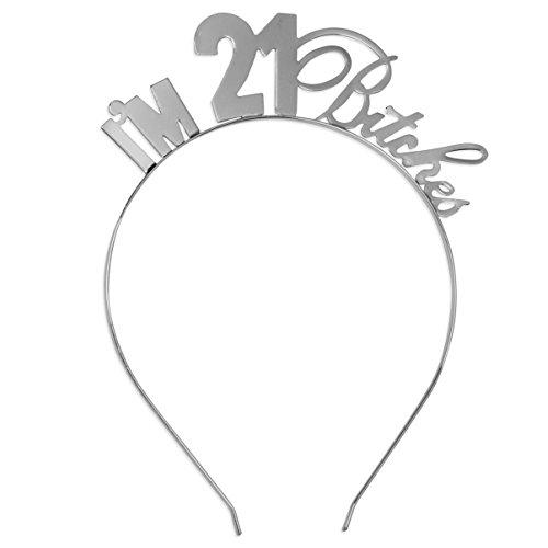 21st Birthday Decoration Tiara Gift - I'm 21 Bitches Silver Headband - Birthday Headband for Women HdBd(21 Btch) SLV