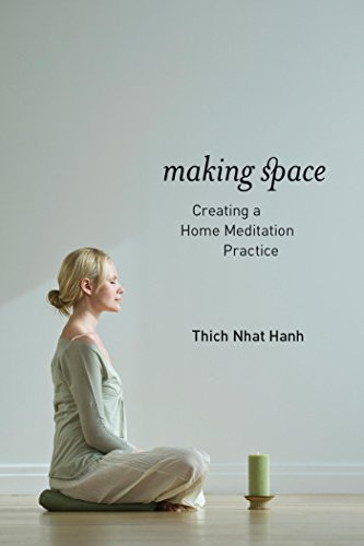 - Making Space: Creating a Home Meditation Practice