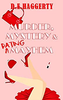 Murder, Mystery & Dating Mayhem (The Gray-Haired Knitting Detectives Book 1) by [Haggerty, D.E.]