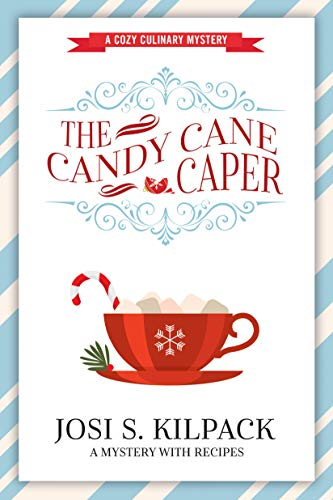 The Candy Cane Caper (Cozy Culinary Mystery Book 13) by [Kilpack, Josi S.]