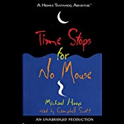 Time Stops for No Mouse: A Hermux Tantamoq Adventure | Michael Hoeye