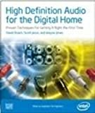 High Definition Audio for the Digital Home : Proven Techniques for Getting It Right the First Time, Roach, David and Janus, Scott, 097648322X