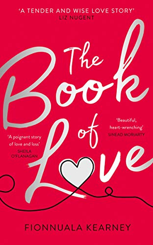 The Book Of Love The Emotional Epic Love Story Of 2018 By The Irish