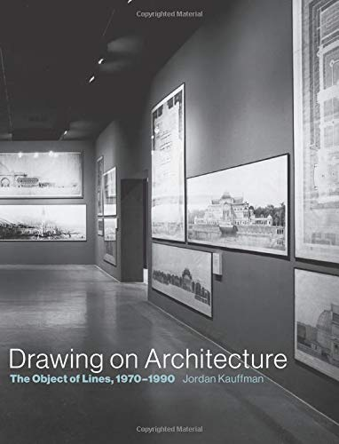 - Drawing on Architecture: The Object of Lines, 1970-1990 (The MIT Press)