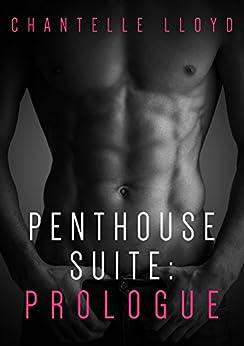 Penthouse Suite: Prologue by [Lloyd, Chantelle]