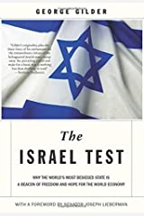 The Israel Test: Why the World's Most Besieged State is a Beacon of Freedom and Hope for the World Economy Paperback