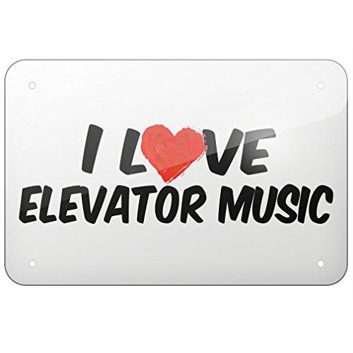 Metal Sign I Love Elevator Music, Small 12x18 Inch Metal Tin Sings