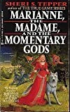 Marianne, the Madam, and the Momentary Gods, Sheri S. Tepper, 0441519628