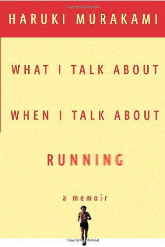 Image of What I Talk About When I Talk About Running