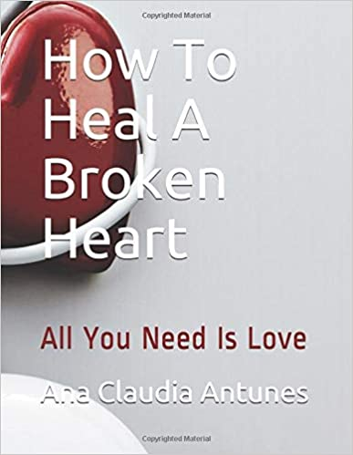 How To Heal A Broken Heart All You Need Is Love Quotes Notes Best Need Love Quotes